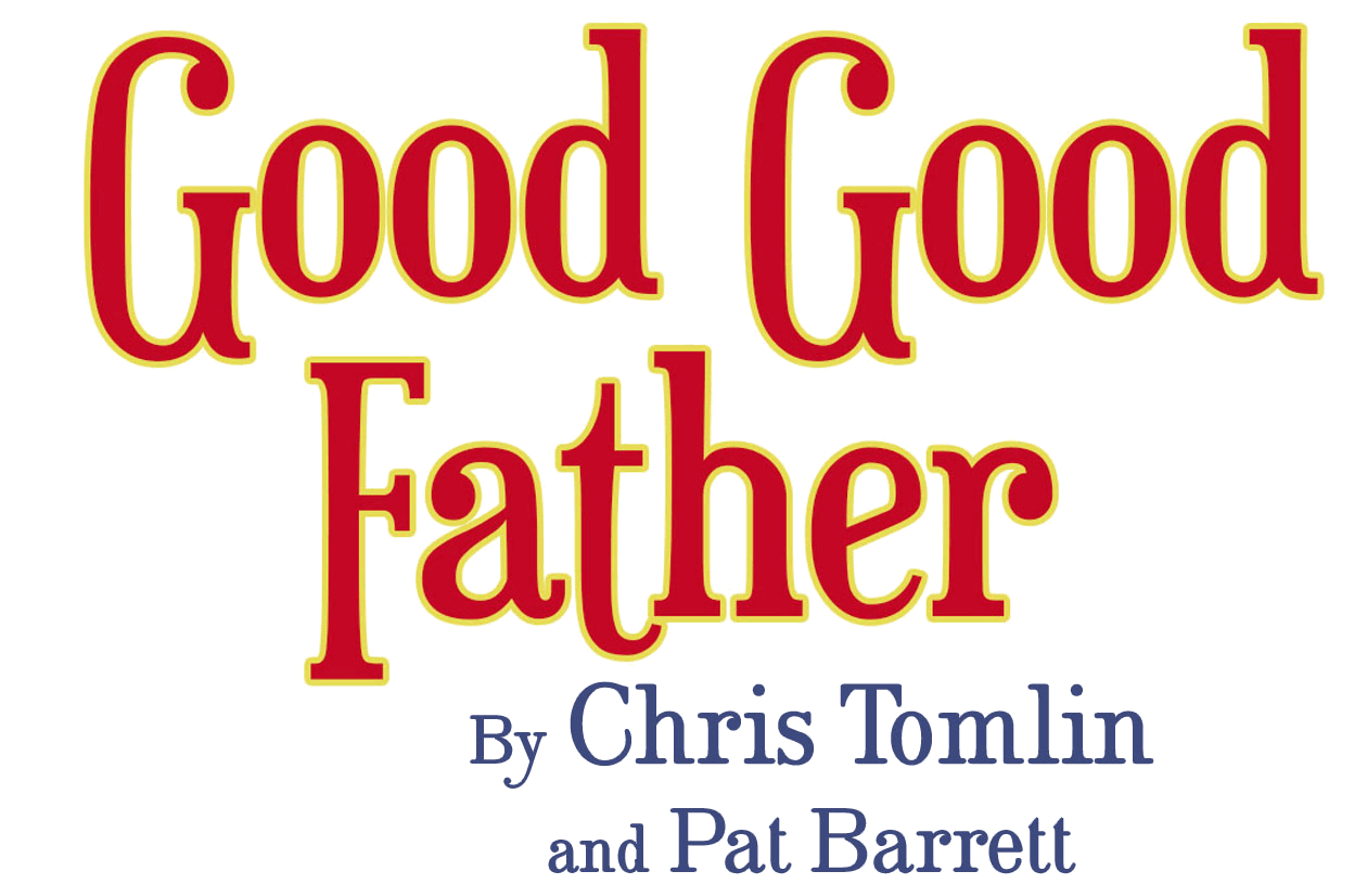 Good Good Father by Chris Tomlin and Pat Barrett - Presale